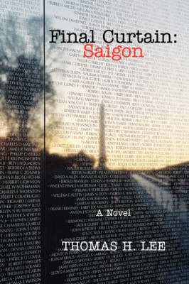 Final Curtain: Saigon: A Novel (Paperback)