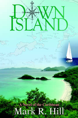 Down Island: A Novel of the Caribbean (Paperback)