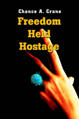 Freedom Held Hostage (Paperback)