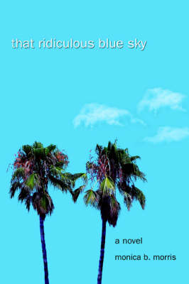 That Ridiculous Blue Sky (Paperback)