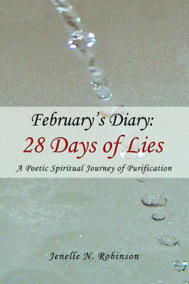 February's Diary: 28 Days of Lies: A Poetic Spiritual Journey of Purification (Paperback)