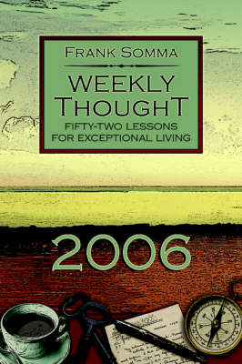 Weekly Thought: Fifty-Two Lessons for Exceptional Living (Paperback)