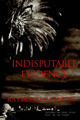 Indisputable Evidence (Paperback)