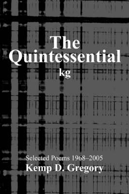 The Quintessential Kg: Selected Poems 1968-2005 (Paperback)