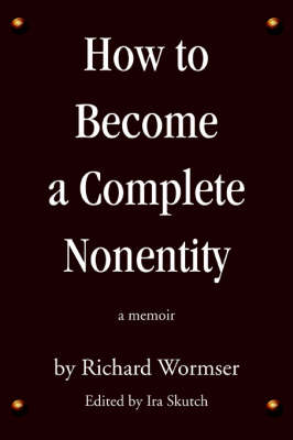 How to Become a Complete Nonentity: A Memoir (Paperback)