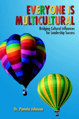Everyone Is Multicultural: Bridging Cultural Influences for Leadership Success (Paperback)