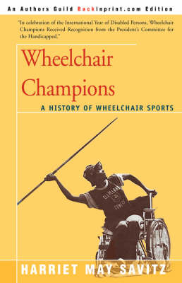 Wheelchair Champions: A History of Wheelchair Sports (Paperback)