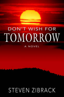 Don't Wish for Tomorrow (Paperback)