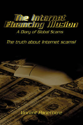 The Internet Financing Illusion: A Diary of Global Scams (Paperback)