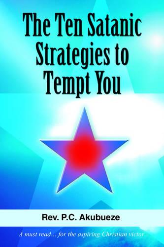 The Ten Satanic Strategies to Tempt You (Paperback)