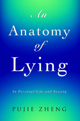 An Anatomy of Lying: In Personal Life and Society (Paperback)