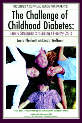 The Challenge of Childhood Diabetes: Family Strategies for Raising a Healthy Child (Paperback)