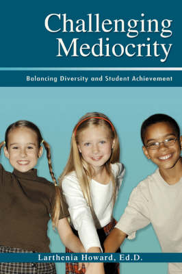 Challenging Mediocrity: Balancing Diversity and Student Achievement (Paperback)