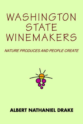 Washington State Winemakers: Nature Produces and People Create (Paperback)