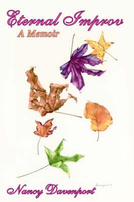Eternal Improv: A Memoir (Paperback)