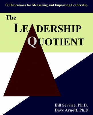 The Leadership Quotient: 12 Dimensions for Measuring and Improving Leadership (Paperback)