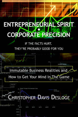 Entrepreneurial Spirit Corporate Precision: If the Facts Hurt, They're Probably Good for You (Paperback)