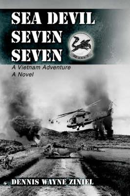 Sea Devil Seven Seven: A Vietnam Adventure (Paperback)