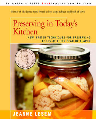 Preserving in Today's Kitchen: New, Faster Techniques for Preserving Foods at Their Peak of Flavor (Paperback)