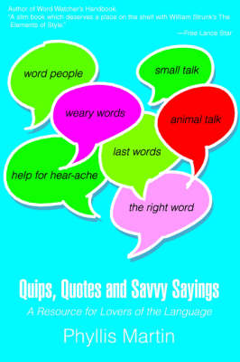 Quips, Quotes and Savvy Sayings: A Resource for Lovers of the Language (Paperback)
