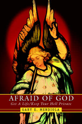 Afraid of God: Get a Life/Keep Your Hell Private (Paperback)