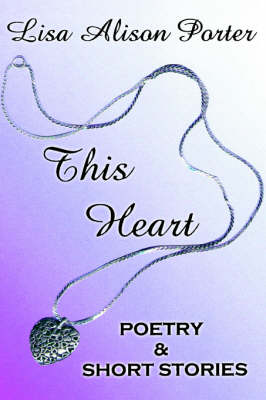 This Heart: Poetry & Short Stories (Paperback)