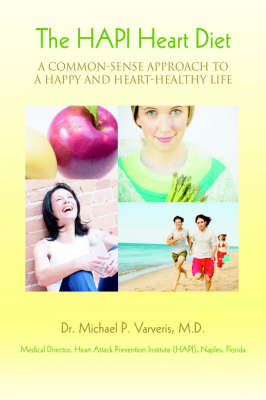 The Hapi Heart Diet: A Common-Sense Approach to a Happy and Heart-Healthy Life (Paperback)