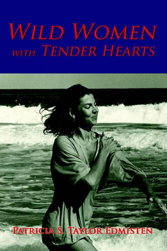 Wild Women with Tender Hearts (Paperback)