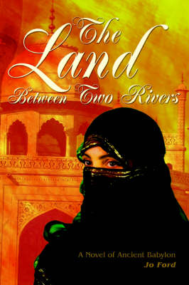 The Land Between Two Rivers: A Novel of Ancient Babylon (Paperback)