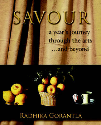 Savour: A Year's Journey Through the Arts...and Beyond (Paperback)