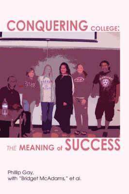 Conquering College: The Meaning of Success (Paperback)