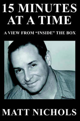 15 Minutes at a Time: A View from Inside the Box (Paperback)