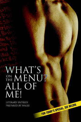 What's on the Menu? All of Me!: Literary Entrees Prepared by Walee (Paperback)