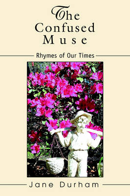 The Confused Muse: Rhymes of Our Times (Paperback)