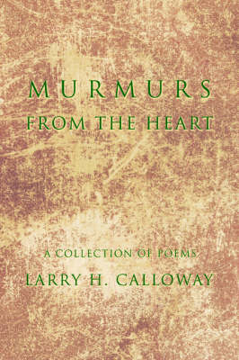 Murmurs from the Heart: A Collection of Poems (Paperback)