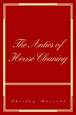 The Antics of House Cleaning (Paperback)