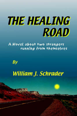 The Healing Road: A Novel about Two Strangers Running from Themselves (Paperback)