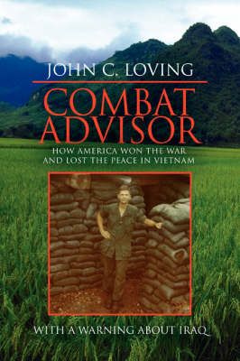 Combat Advisor: How America Won the War and Lost the Peace in Vietnam (Paperback)
