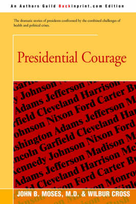 "presidential courage Lesson 1: defining political courage ""in whatever arena of life one may meet the challenge of courage john f kennedy presidential library and museum."