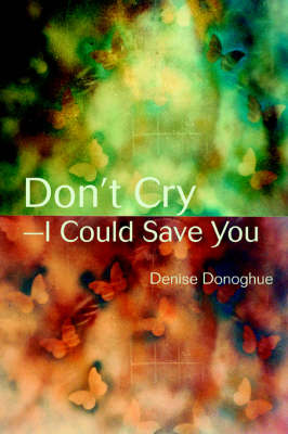 Don't Cry-I Could Save You (Paperback)
