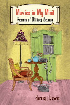 Movies in My Mind: Reruns of Offbeat Scenes (Paperback)