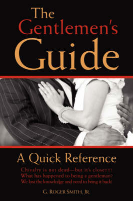 The Gentlemen's Guide: A Quick Reference (Paperback)