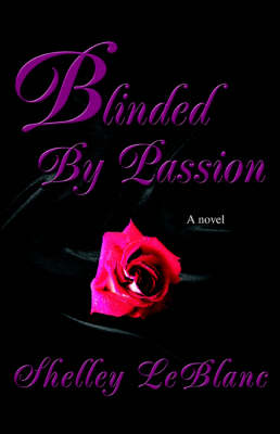 Blinded by Passion (Paperback)