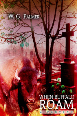 When Buffalo Roam: A Fantasy (Paperback)