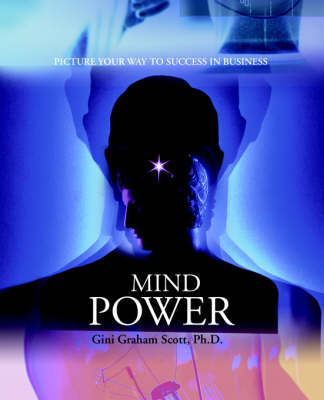 Mind Power: Picture Your Way to Success in Business (Paperback)