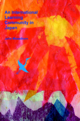 An International Learning Community in Japan (Paperback)