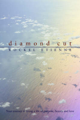 Diamond Cut: Your Journey to Living a Life of Purpose, Beauty and Love (Paperback)
