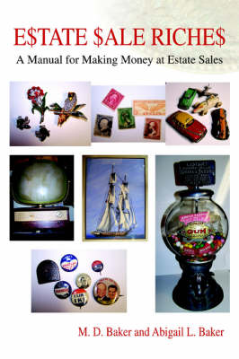 Estate Sale Riches: A Manual for Making Money at Estate Sales (Paperback)
