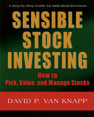 Sensible Stock Investing: How to Pick, Value, and Manage Stocks (Paperback)