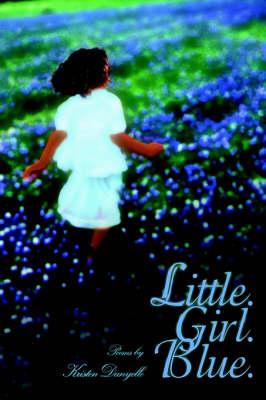 Little. Girl. Blue. (Paperback)